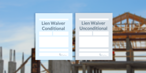 Illustration of conditional waiver and unconditional waiver over photo of a construction site