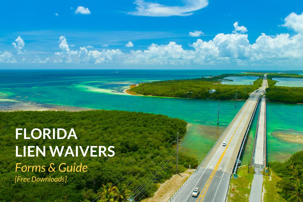 Florida Lien Waiver Forms & Guide - All You Need to Know