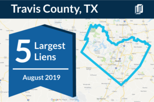 The 5 largest liens in August 2019 in Travis County, Texas