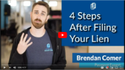 4 steps after filing your lien: a video