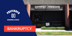 Preferred Window Products building with logo and bankruptcy tag
