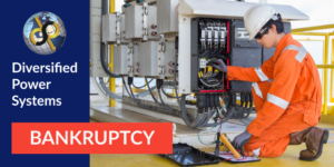 Diversified Power Systems Bankruptcy