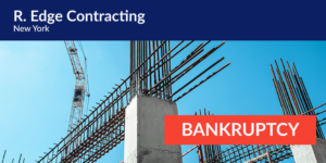 R Edge Contracting bankruptcy